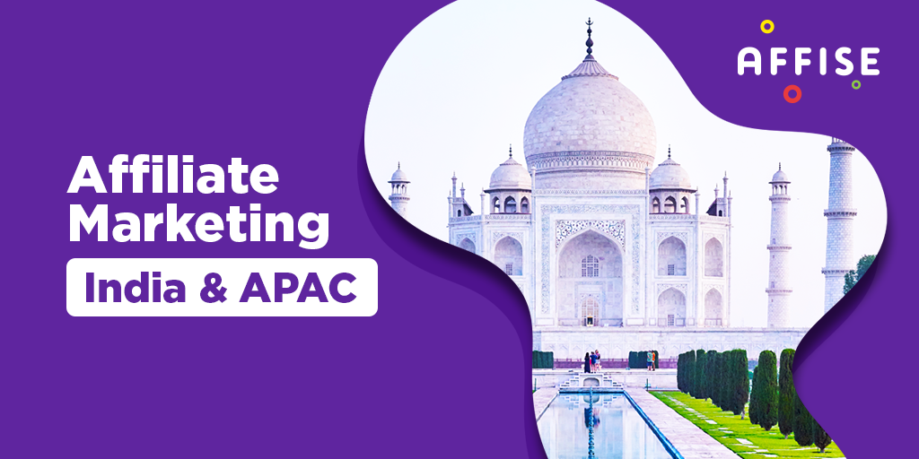 Affiliate Marketing in India and APAC: Challenges and Trends