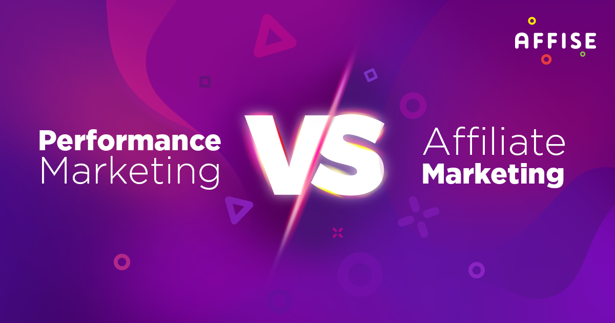 Performance Marketing vs Affiliate Marketing