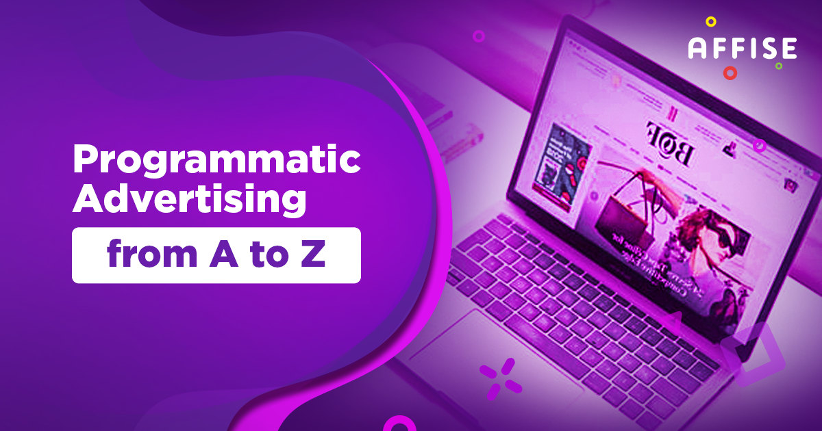 Programmatic advertising from A to Z