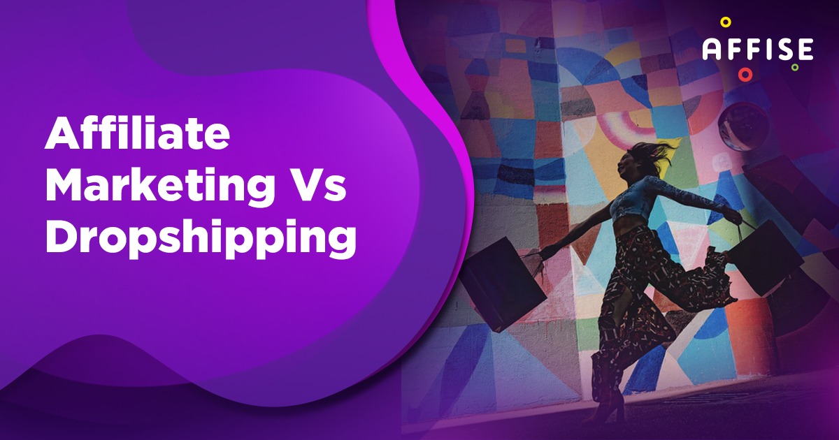 Affiliate Marketing & Dropshipping:  Which One Should You Start With?